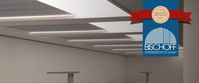 © Bischoff Sonnenschutz GmbH – Plafond-Anlagen